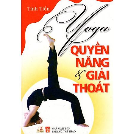 Yoga - Quyền Năng & Giải Thoát