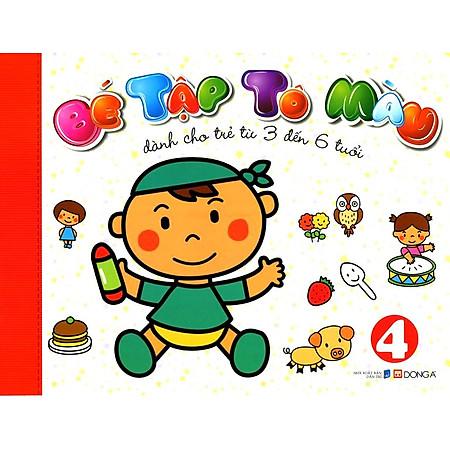 Bé Tập Tô Màu (Tập 4) - Dành Cho Trẻ Từ 3 Đến 6 Tuổi