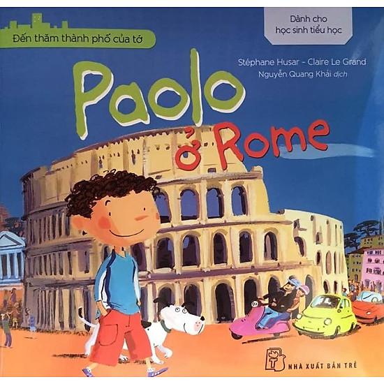 Đến Thăm Thành Phố Của Tớ – Paolo Ở Rome