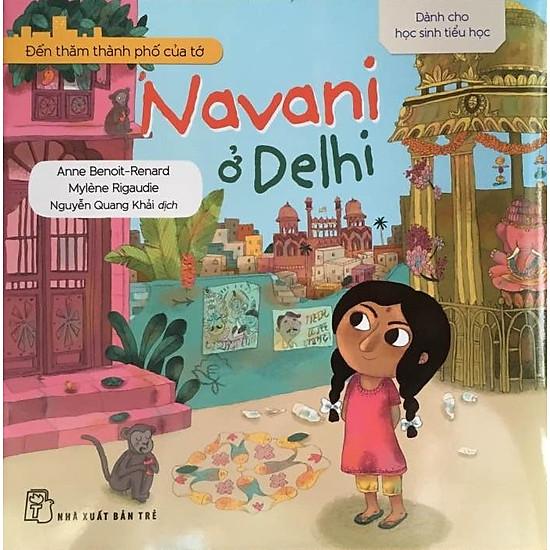 Đến Thăm Thành Phố Của Tớ – Navani Ở Delhi