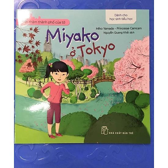 [Download sách] Đến Thăm Thành Phố Của Tớ - Miyako Ở Tokyo