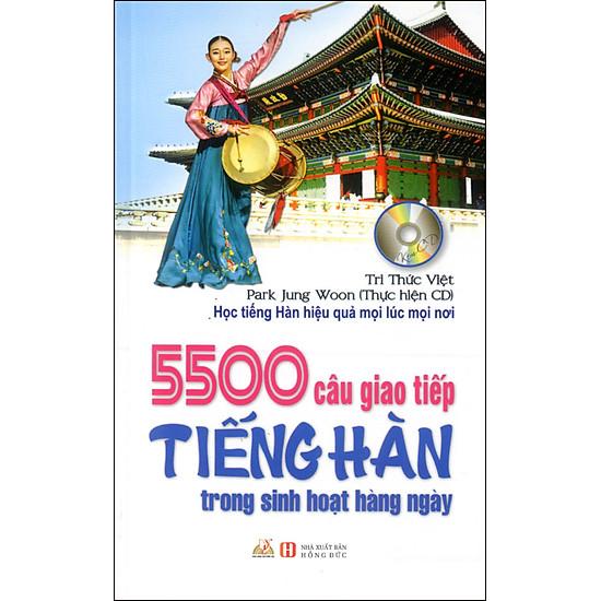5500 Câu Giao Tiếp Tiếng Hàn Trong Sinh Hoạt Hàng Ngày (Kèm CD) (Tái Bản)