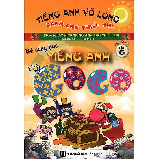 Bé Cùng Học Tiếng Anh Với Gogo (Tập 6) – Kèm CD