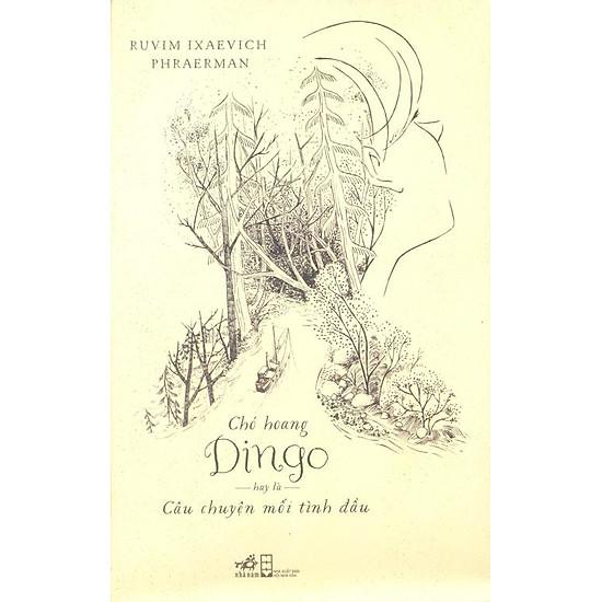 Hình ảnh download sách Chó Hoang Dingo, Hay Là Câu Chuyện Mối Tình Đầu