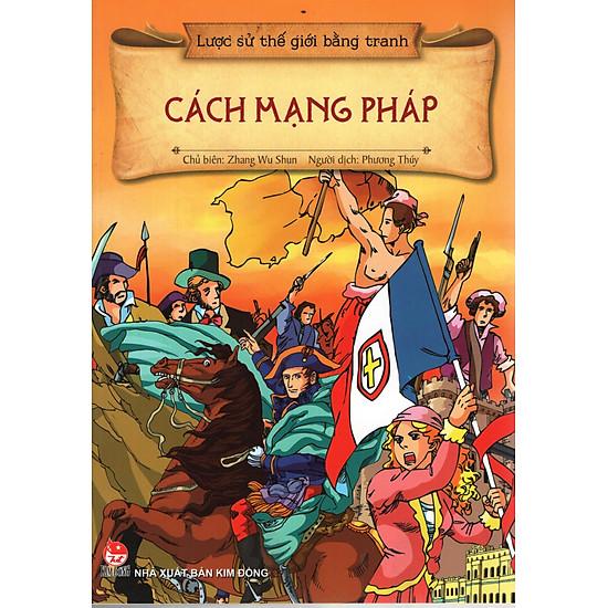 Lược Sử Thế Giới Bằng Tranh - Cách Mạng Pháp