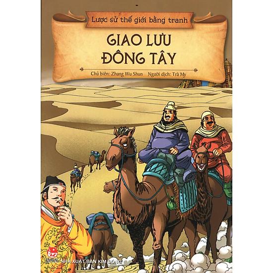 Lược Sử Thế Giới Bằng Tranh – Giao Lưu Đông Tây