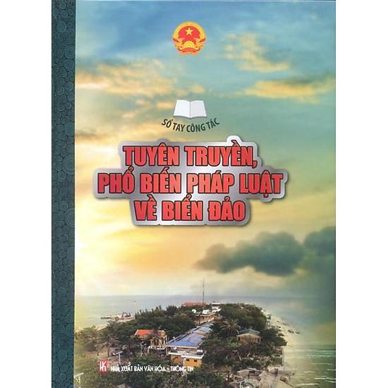 Sổ Tay Công Tác - Tuyên Truyền, Phổ Biến Pháp Luật Về Biển Đảo