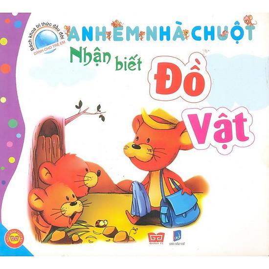 Download sách Bách Khoa Tri Thức Đầu Đời Dành Cho Trẻ Em - Anh Em Nhà Chuột - Nhận Biết Đồ Vật