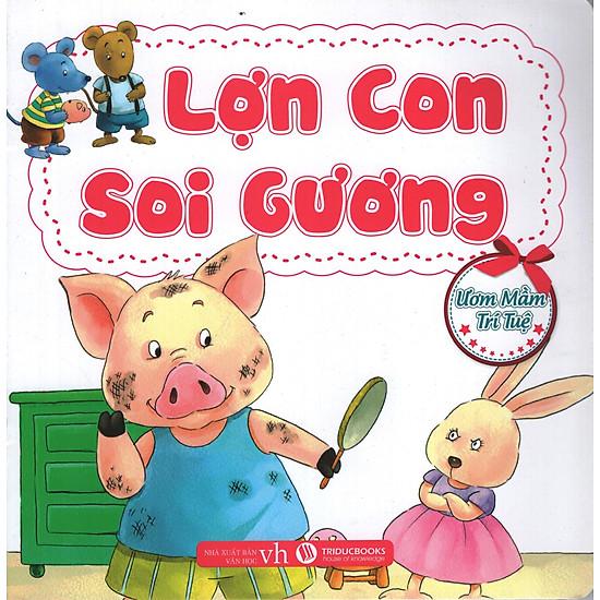 Ươm Mầm Trí Tuệ – Lợn Con Soi Gương