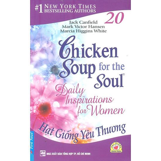 Chicken Soup For The Soul 20 – Hạt Giống Yêu Thương (Tái Bản 2013)