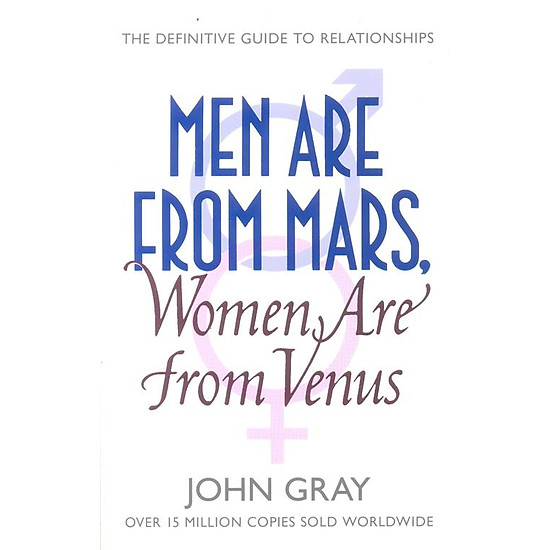 [Download Sách] Men Are From Mars, Women Are From Venus: A Practical Guide For Improving Communication And Getting What You Want In Your Relationships