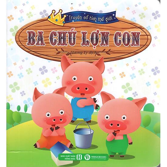 Truyện Cổ Tích Thế Giới – Ba Chú Lợn Con