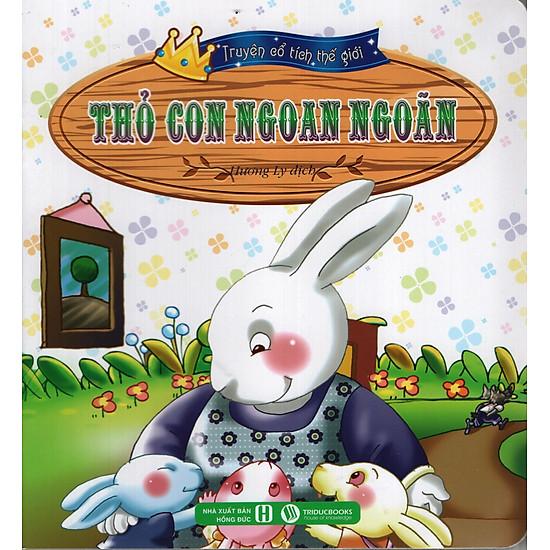 Download sách Truyện Cổ Tích Thế Giới – Thỏ Con Ngoan Ngoãn