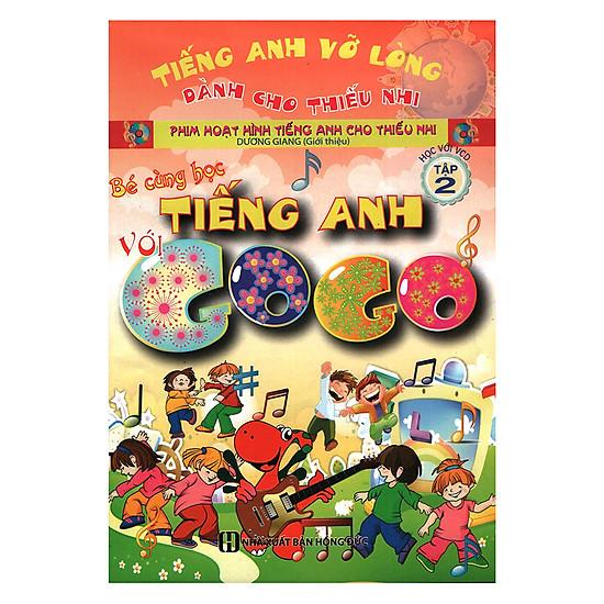 Bé Cùng Học Tiếng Anh Với Gogo – Tập 2 (Kèm VCD)