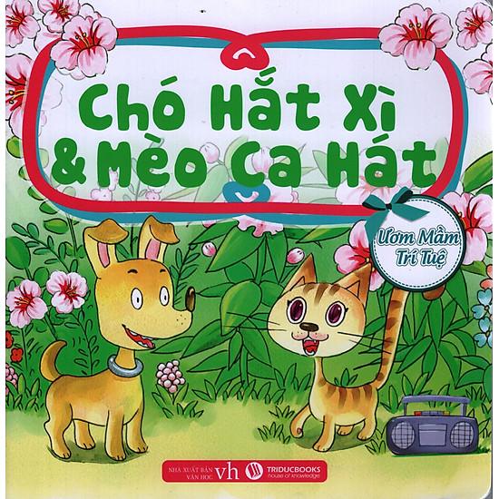 Ươm Mầm Trí Tuệ – Chó Hắt Xì & Mèo Ca Hát