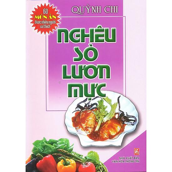 [Download sách] 60 Món Ăn Được Ưa Thích - Nghêu, Sò, Lươn, Mực