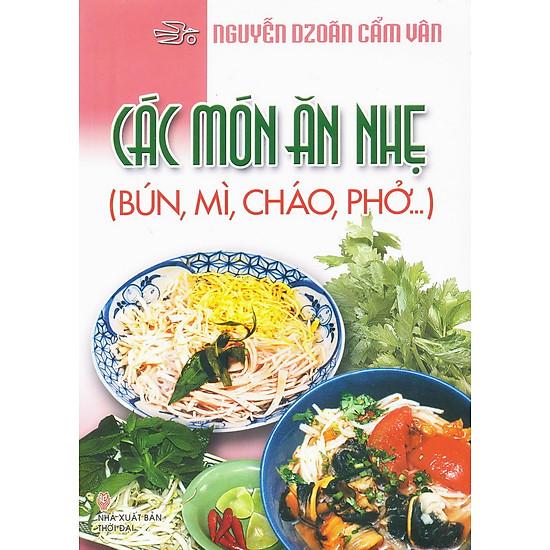 Các Món Ăn Nhẹ (Bún, Mì, Cháo, Phở...)