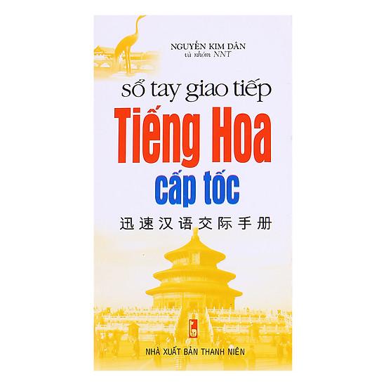 Sổ Tay Giao Tiếp Tiếng Hoa Cấp Tốc (Kèm CD) - Tái Bản