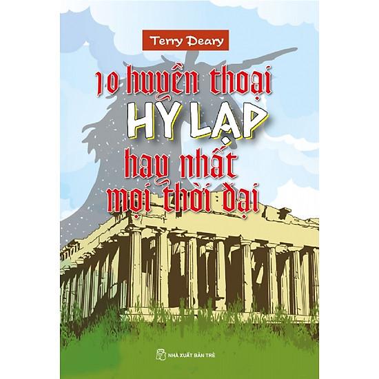 [Download sách] 10 Huyền Thoại Hy Lạp Hay Nhất Mọi Thời Đại