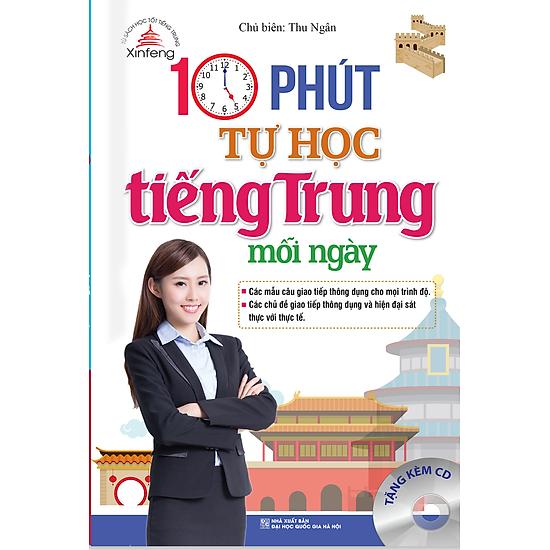 Xinfeng – 10 Phút Tự Học Tiếng Trung Mỗi Ngày (Bản Màu – Kèm CD)