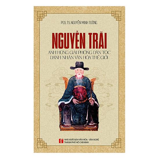 Nguyễn Trãi – Anh Hùng Giải Phóng Dân Tộc Danh Nhân Văn Hóa Thế Giới