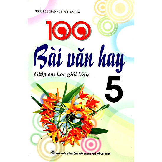 100 Bài Văn Hay – Giúp Em Học Giỏi Văn Lớp 5 (Tái Bản 2016)