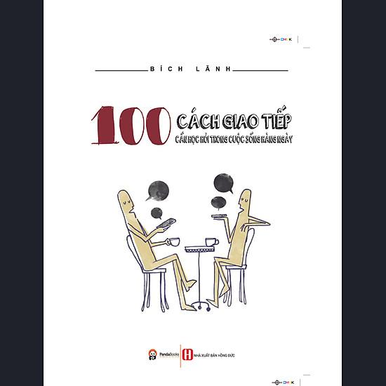 100 Cách Giao Tiếp Cần Học Hỏi Trong Cuộc Sống Hàng Ngày