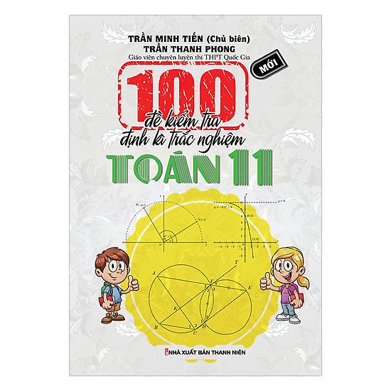 [Download sách] 100 Đề Kiểm Tra Định Kì Trắc Nghiệm Toán Lớp 11