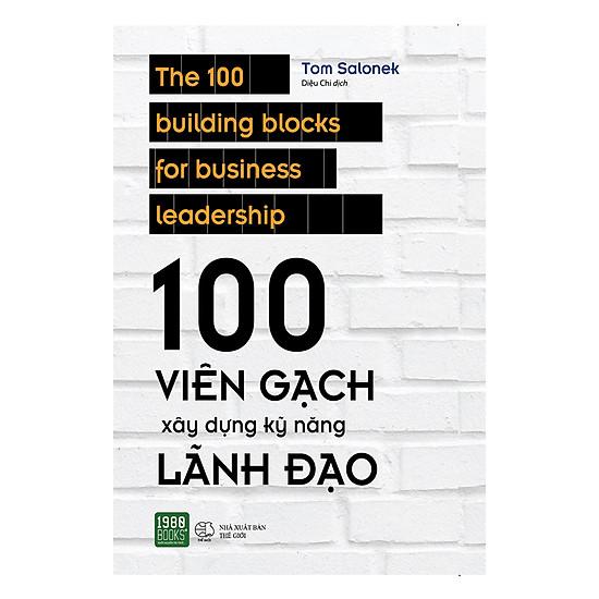 100 Viên Gạch Xây Dựng Kĩ Năng Lãnh Đạo