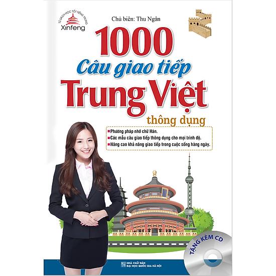 Xinfeng – 1000 Câu Giao Tiếp Trung Việt Thông Dụng (Kèm CD)