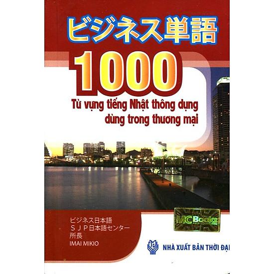 Download sách 1000 Từ Vựng Tiếng Nhật Thông Dụng Dùng Trong Thương Mại (Sách Bỏ Túi)