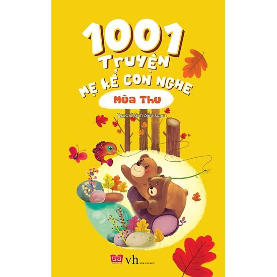 1001 Truyện Mẹ Kể Con Nghe – Mùa Thu (Tái Bản)