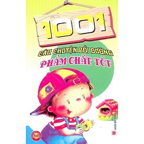 1001 Câu Chuyện Bồi Dưỡng Phẩm Chất Tốt