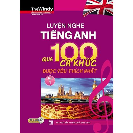 Luyện Nghe Tiếng Anh Qua 100 Ca Khúc Được Yêu Thích Nhất (Tập 1)