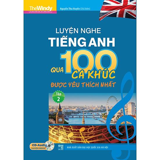 Luyện Nghe Tiếng Anh Qua 100 Ca Khúc Được Yêu Thích Nhất (Tập 2)