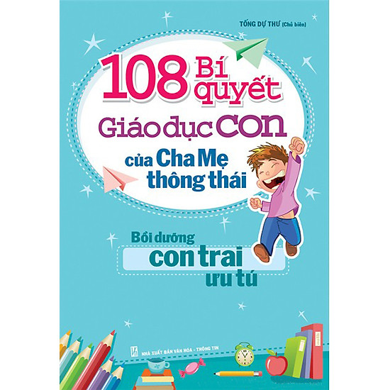 [Download sách] 108 Bí Quyết Giáo Dục Con Của Cha Mẹ Thông Thái