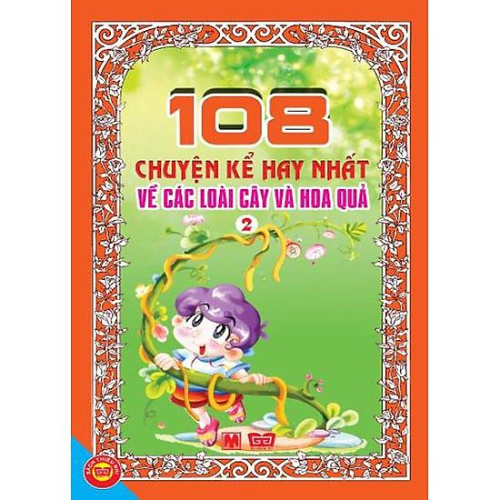Download sách 108 Chuyện Kể Hay Nhất Về Các Loài Cây Và Hoa Quả (Tập 2)