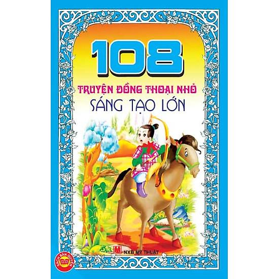 [Download sách] 108 Truyện Đồng Thoại Nhỏ Sáng Tạo Lớn