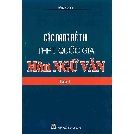 Các Dạng Đề Thi THPT Quốc Gia Môn Ngữ Văn (Tập 1)
