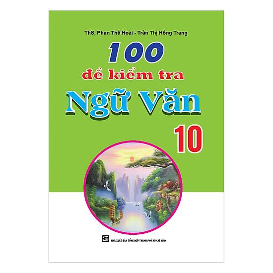 [Download Sách] 100 Đề Kiểm Tra Ngữ Văn 10