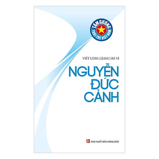 Tấm Gương Tuổi Trẻ Việt Nam – Nguyễn Đức Cảnh