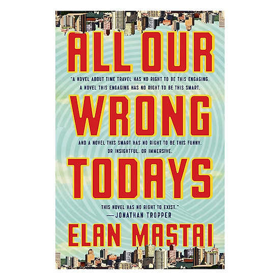 [Download Sách] All Our Wrong Todays