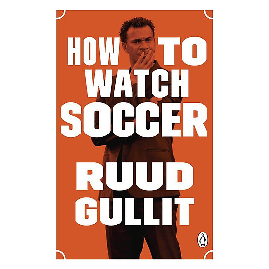 Download sách How To Watch Soccer