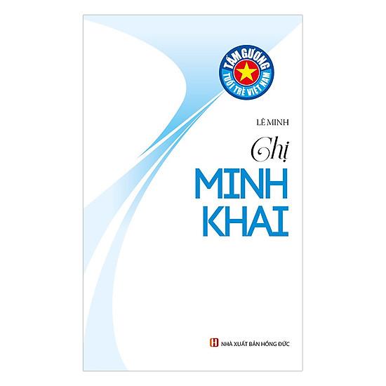 Tấm Gương Tuổi Trẻ Việt Nam – Chị Minh Khai
