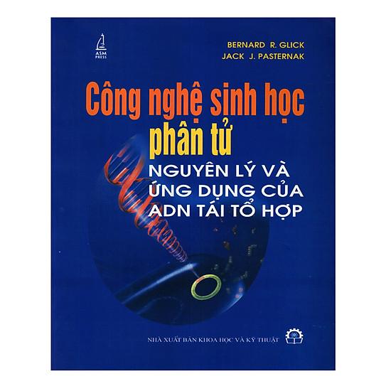 [Download Sách] Công Nghệ Sinh Học Phân Tử Nguyên Lý Và Ứng Dụng Của ADN Tái Tổ Hợp