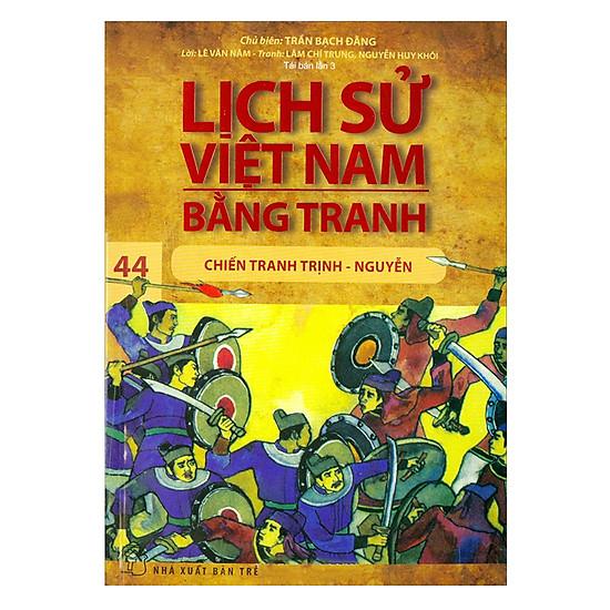 [Download Sách] Lịch Sử Việt Nam Bằng Tranh (Tập 44) - Chiến Tranh Trịnh - Nguyễn