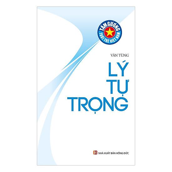 Tấm Gương Tuổi Trẻ Việt Nam – Lý Tự Trọng Sống Mãi Tên Anh