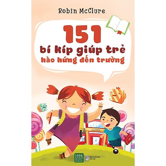 151 Bí Kíp Giúp Trẻ Hào Hứng Đến Trường