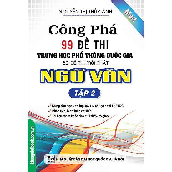 Công Phá 99 Đề Thi THPT Quốc Gia Bộ Đề Thi Mới Nhất Ngữ Văn (Tập 2)