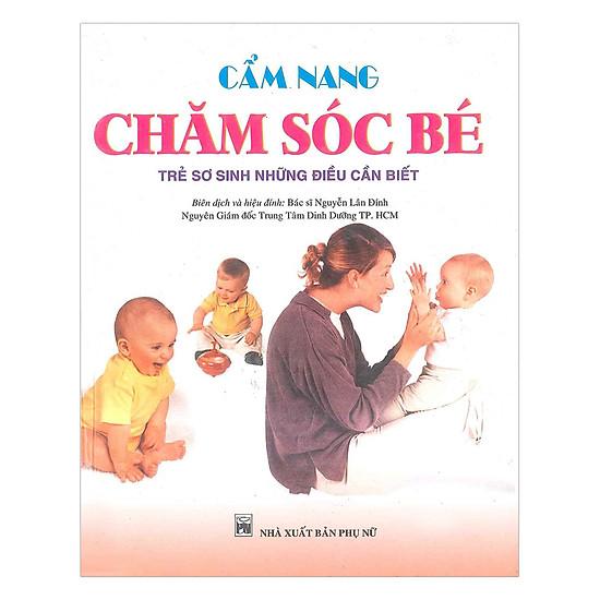 Cẩm Nang Chăm Sóc Bé - Trẻ Sơ Sinh Những Điều Cần Biết (Bìa Cứng)